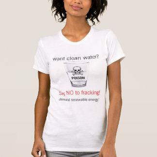Zeg nr aan het fracking! t shirt