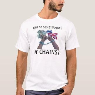 Zei hij VERANDERING? T Shirt