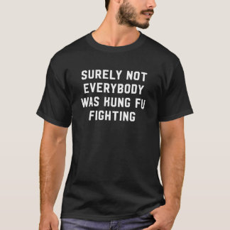 Zeker niet was iedereen kungfu het vechten t shirt