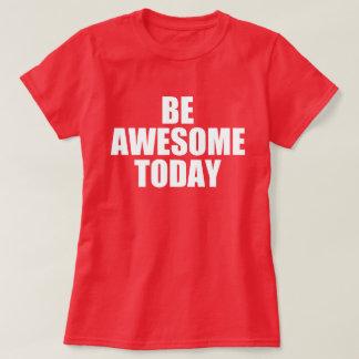 Zelf Motivatie Citaat: VANDAAG GEWELDIGE BEN T Shirt