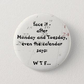 Zelfs zegt de kalender ronde button 5,7 cm