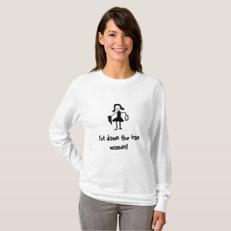 Zet de ijzervrouw neer! t shirt