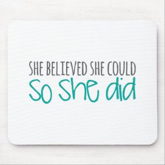 Zij geloofde zij kon, zodat deed zij muismatten