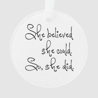 Zij geloofde zij kon zodat deed zij ornament