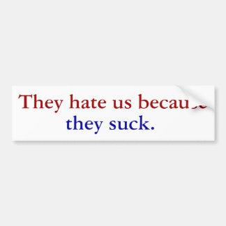 Zij haten ons omdat, zij zuigen bumpersticker