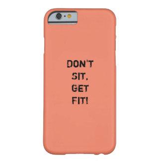 """""""Zit niet, Geschikt worden! """"Motivatie Citaat Barely There iPhone 6 Hoesje"""