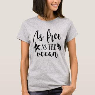 Zo vrij zoals de oceaan t shirt