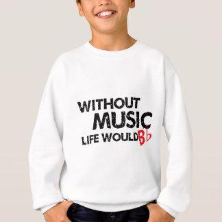 Zonder Muziek het Leven Vlakke B (ben) Trui