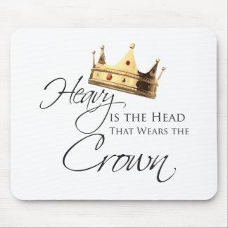 Zwaar is het Hoofd dat de Kroon draagt Muismat