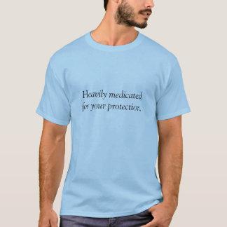 Zwaar medicatedfor uw beschermingsoverhemd t shirt