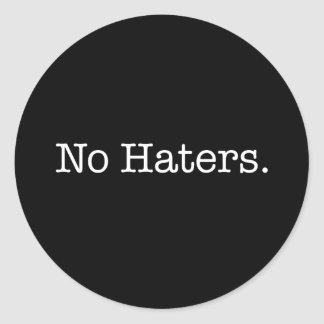 Zwart-wit Geen Sjabloon van het Citaat Haters Ronde Stickers