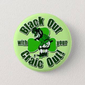 Zwarte uit met Uw uit Craic! Ronde Button 5,7 Cm