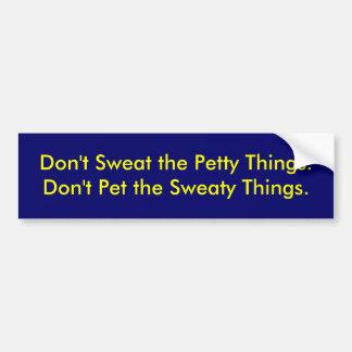 Zweet niet het Kleine niet Huisdier Things.Do Swea Bumpersticker