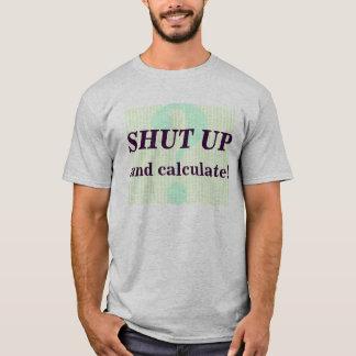 Zwijg en bereken! t shirt
